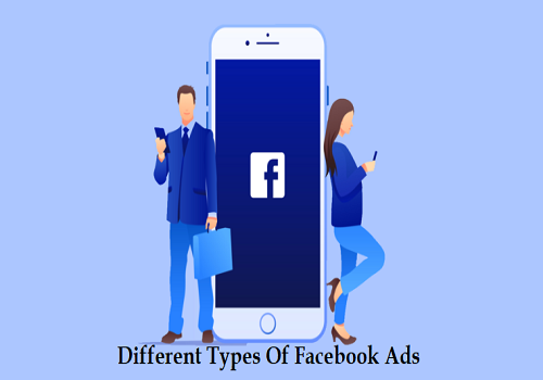 Different Types Of Facebook Ads & How They Work