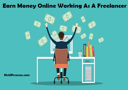 How To Earn Money Online Working As A Freelancer
