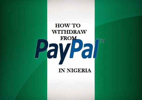 How To Withdraw From PayPal In Nigeria (Updated)