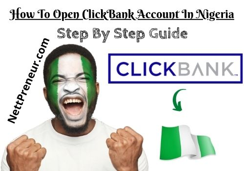 How To Open A Clickbank Account In Nigeria For Free In 2021
